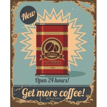 Createspace Publishing Get More Coffee Writing Diary: Vintage Get More Coffee Sign Notebook BLANK 160 Pages - 8 x 10 Large Journal For Writing In