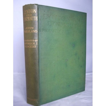 Hardpress Publishing Lynton and Lynmouth A Pageant of Cliff & Moorland