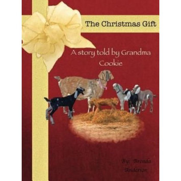 Anderson Feed Llc - Dba Little Lost Creations The Christmas Gift: A story told by Grandma Cookie