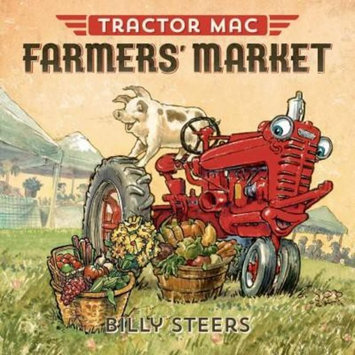 Tractor Mac Farmers' Market (Reissue) (School And Library) (Billy Steers)