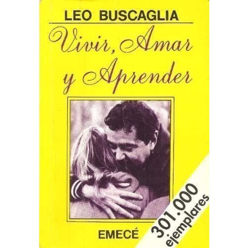 essays on living loving learning by leo buscaglia How to increase the productivity of those with whom you work as well as your own 6 4 40 living, loving & learning, by leo buscaglia essays by the.