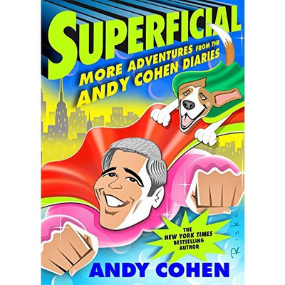 Superficial: More Adventures from the Andy Cohen Diaries