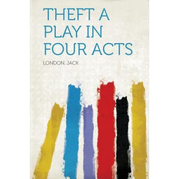 Hardpress Publishing Theft A Play In Four Acts