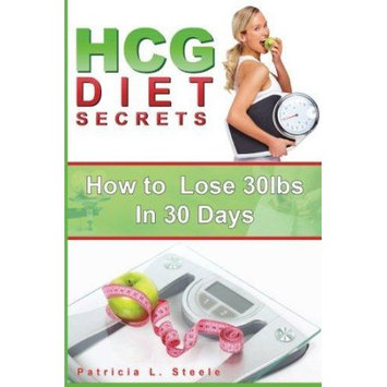 Createspace Publishing hCG Diet Secrets: How to Lose 30 Pounds In 30 Days