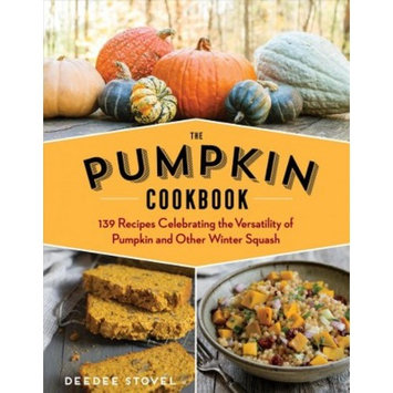 Pumpkin Cookbook : 139 Recipes Celebrating the Versatility of Pumpkin and Other Winter Squash