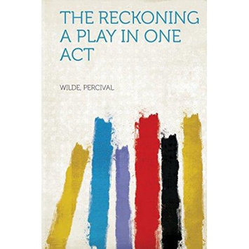 Hardpress Publishing The Reckoning A Play in One Act