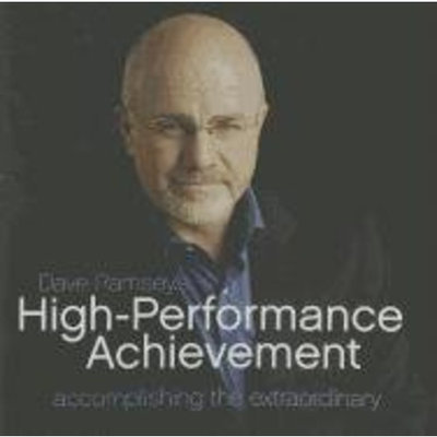 Dave Ramsey's High-Performance Achievement: Accomplishing the Extraordinary