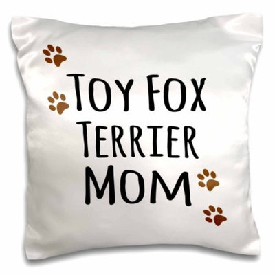 3dRose Toy Fox Terrier Dog Mom - Doggie by breed - brown paw prints - doggy lover - proud pet owner mama, Pillow Case, 16 by 16-inch