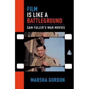 Oxford University Press Film is Like a Battleground: Sam Fuller's War Movies