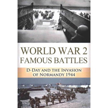 Createspace Publishing World War 2 Famous Battles: D-Day and the Invasion of Normandy 1944