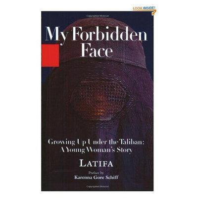 My Forbidden Face: Growing Up Under the Taliban: A Young Woman's Story