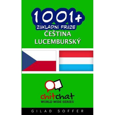 Createspace Publishing 1001+ Basic Phrases Czech - Luxembourgish