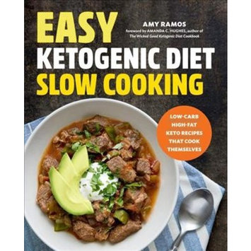 Easy Ketogenic Diet Slow Cooking : Low-Carb, High-Fat Keto Recipes That Cook Themselves (Paperback) (Amy