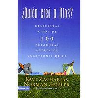 ¿Quién creó a Dios?: Y respuestas a más de cien preguntas acerca de cuestiones de fe (Spanish Edition)
