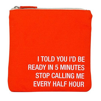 Should Be Ready in 5 Minutes - Stop Calling Me Every Half Hour! Cosmetic Bag - Canvas Zip Bag ( 6¾
