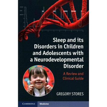 Sleep and Its Disorders in Children and Adolescents with a Neurodevelopmental Disorder : A Review and Clinical Guide