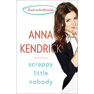 Levy Scrappy Little Nobody (Hardcover) by Anna Kendrick