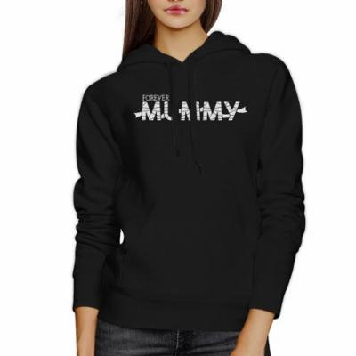 Forever Mummy Womens Black Hoodie Funny Gifts For Zombie Mom Shirt