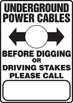 Accu Form UNDERGROUND POWER CABLES BEFORE DIGGING OR DRIVING STAKES PLEASE CALL (W/GRAPHIC)