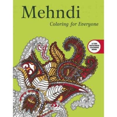 Mendhi Adult Coloring Book: Coloring for Everyone