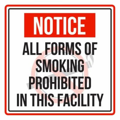 Notice All Forms of Smoking Prohibited in This Facility Red, Black and White Safety Warning Square Sign - 9x9