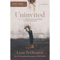 Uninvited: Living Loved When You Feel Less Than, Left Out, and Lonely: Six Sessions