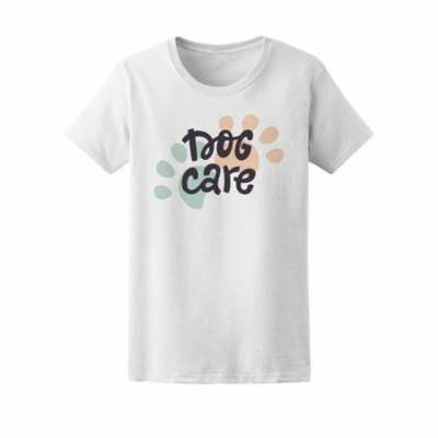 Dog Care Pet Paws Animal Lovers Tee Women's -Image by Shutterstock