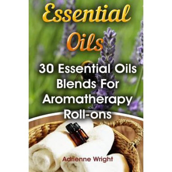 Createspace Publishing Essential Oils: 30 Essential Oils Blends For Aromatherapy Roll-ons