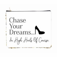 Chase Your Dreams? In High Heels of Course - Heel - 2 Sided 6.5