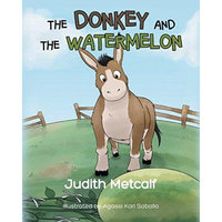 Page Publishing, Inc. The Donkey and the Watermelon