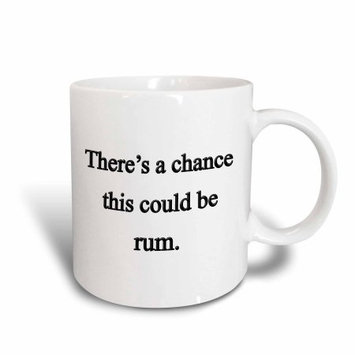 3dRose There s a chance this could be rum, Ceramic Mug, 11-ounce