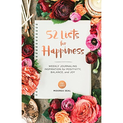 52 Lists for Happiness: Weekly Journaling Inspiration for Positivity, Balance, and Joy