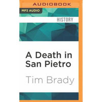 Brilliance Audio A Death in San Pietro: The Untold Story of Ernie Pyle, John Huston, and the Fight for Purple Heart Valley