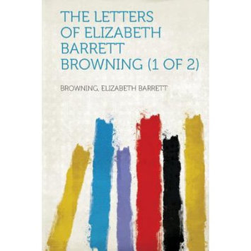 Hardpress Publishing The Letters of Elizabeth Barrett Browning (1 of 2)