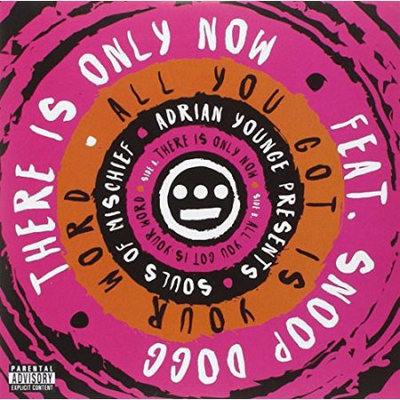 Fye THERE IS ONLY NOW / ALL YOU GOT IS YOUR WORD by SOULS OF MISCHIEF