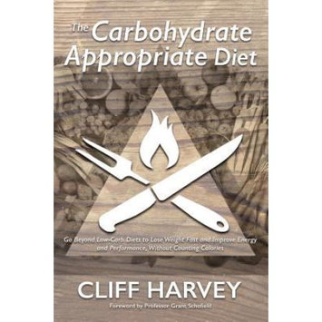 Katoa Health Publishing The Carbohydrate Appropriate Diet: Go beyond low-carb diets to lose weight fast, and improve energy and performance, without counting calories