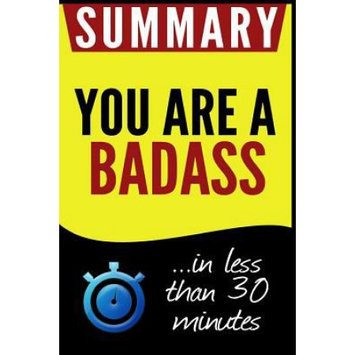 Createspace Publishing Summary of You Are a Badass: How to Stop Doubting Your Greatness and Start Living an Awesome Life: in less than 30 minutes
