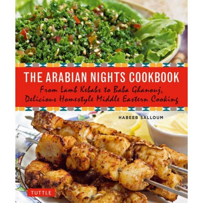 Tuttle Publishing The Arabian Nights Cookbook: From Lamb Kebabs To Baba Ghanouj, Delicious Homestyle Middle Eastern Cookbook