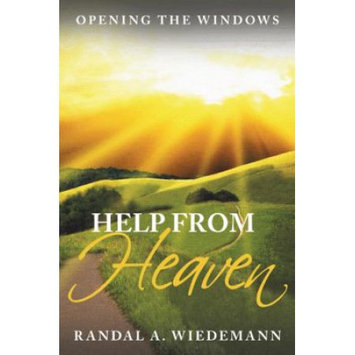 Westbow Press Help from Heaven: Opening the Windows