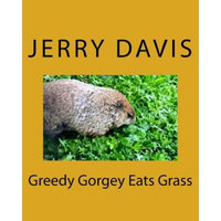 Createspace Publishing Greedy Gorgey Eats Grass