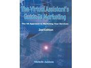 The Virtual Assistant's Guide to Marketing, 2nd Edition