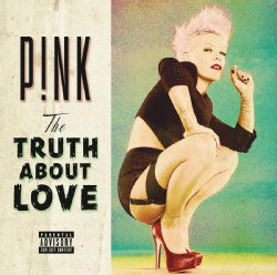 P!nk - The Truth About Love [PA]