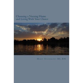 Createspace Publishing Choosing a Nursing Home and Living With Your Choice
