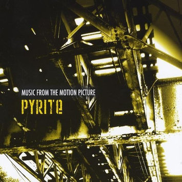 Various Artists Music from the Motion Picture Pyrite