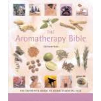 Sterling Pub Co Inc The Aromatherapy Bible : The Definitive Guide To Using Essential Oils (Paperback)
