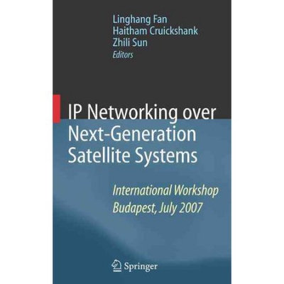 Springer New York Ip Networking Over Next-Generation Satellite Systems