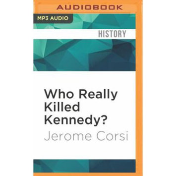 Brilliance Audio Who Really Killed Kennedy?: 50 Years Later: Stunning New Revelations about the JFK Assassination