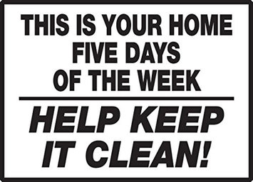 Accu Form THIS IS YOUR HOME FIVE DAYS OF THE WEEK HELP KEEP IT CLEAN!