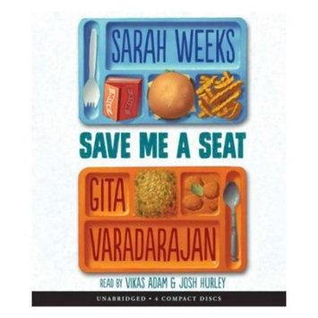 Sarah Weeks; Gita Varadarajan; Vikas Adam Save Me a Seat