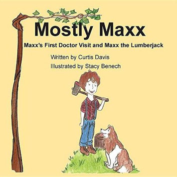 Plum Leaf Publishing Llc Mostly Maxx: Maxx's First Doctor Visit and Maxx the Lumberjack